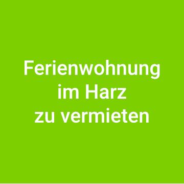 Ferienwohnung im Harz zu vermieten